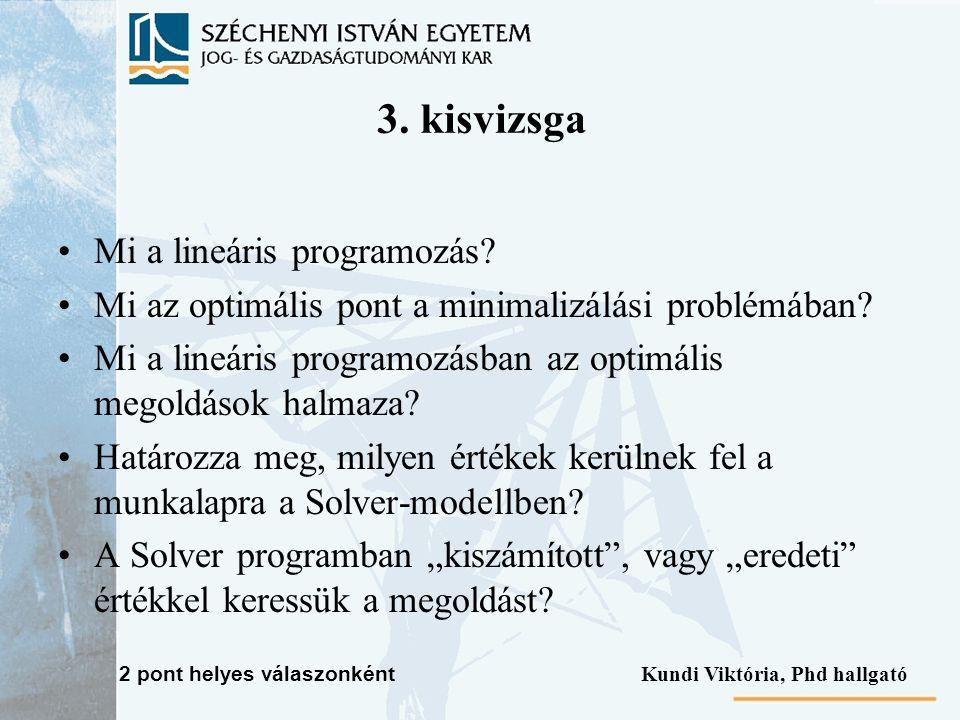 3. kisvizsga Mi a lineáris programozás