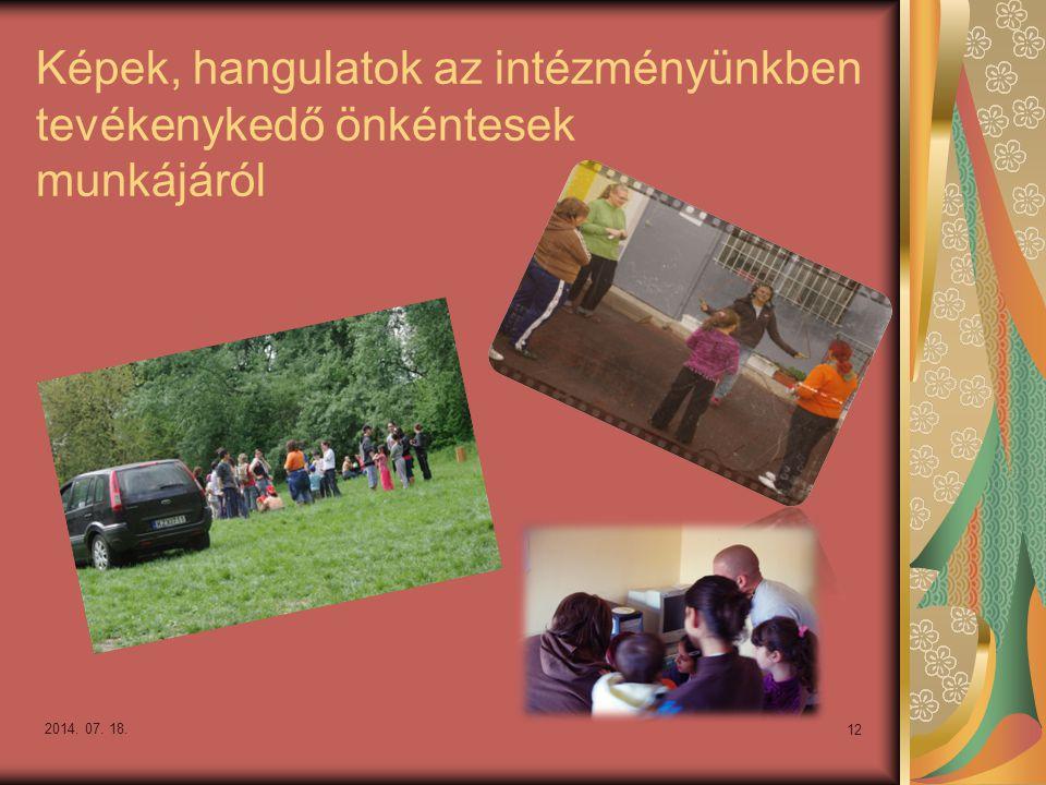 Képek, hangulatok az intézményünkben tevékenykedő önkéntesek munkájáról