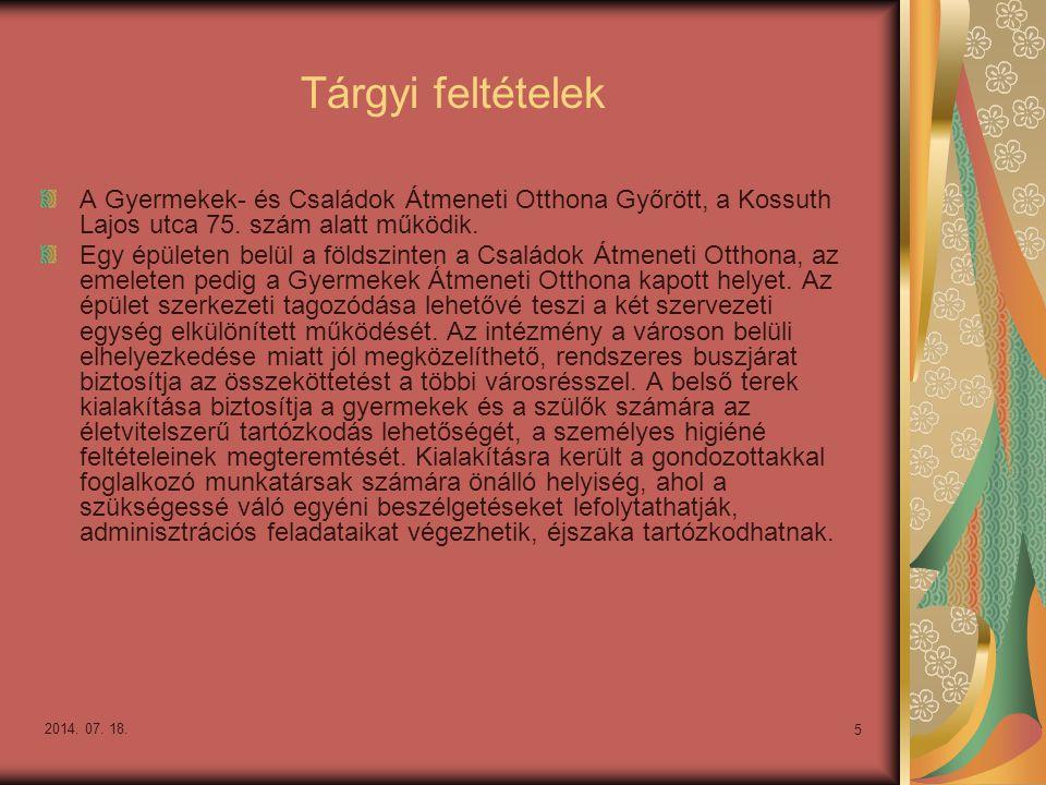 Tárgyi feltételek A Gyermekek- és Családok Átmeneti Otthona Győrött, a Kossuth Lajos utca 75. szám alatt működik.