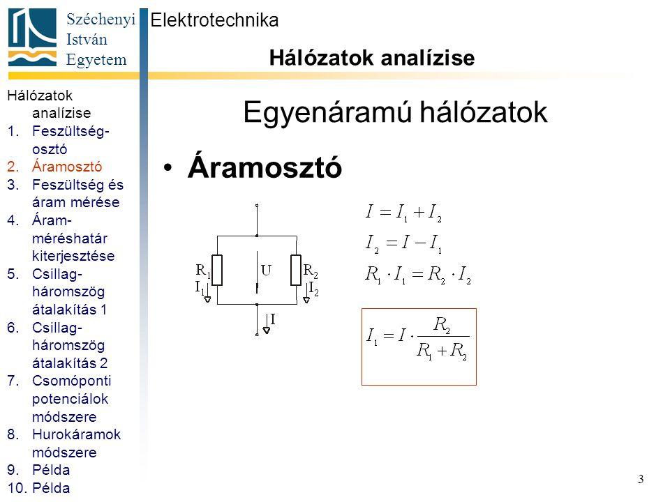 Egyenáramú hálózatok Áramosztó Hálózatok analízise Elektrotechnika