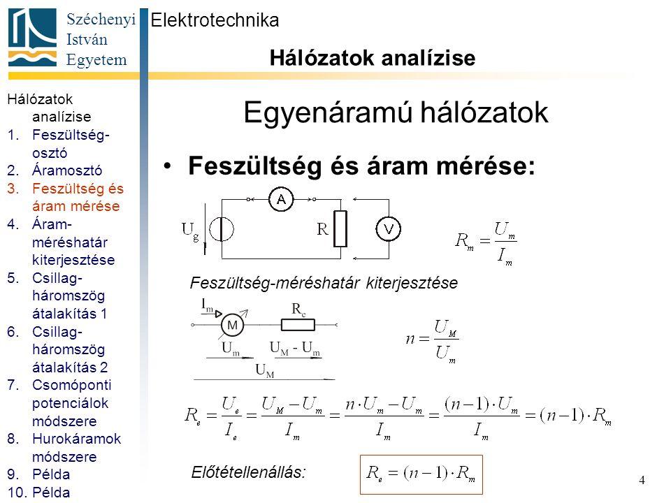 Egyenáramú hálózatok Feszültség és áram mérése: Hálózatok analízise