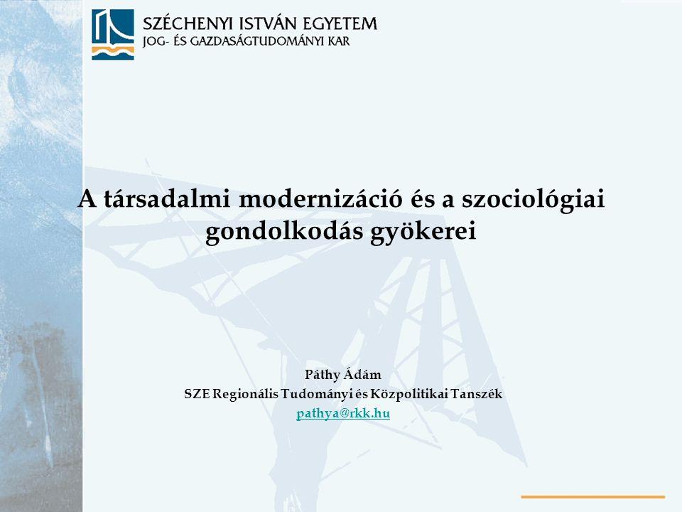 A társadalmi modernizáció és a szociológiai gondolkodás gyökerei