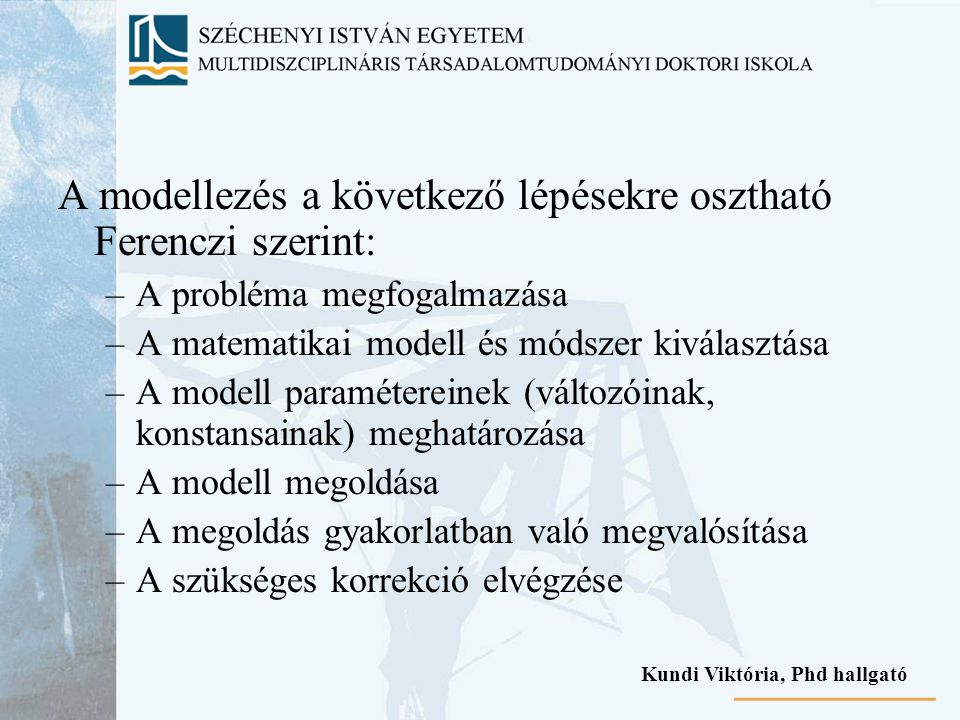 A modellezés a következő lépésekre osztható Ferenczi szerint: