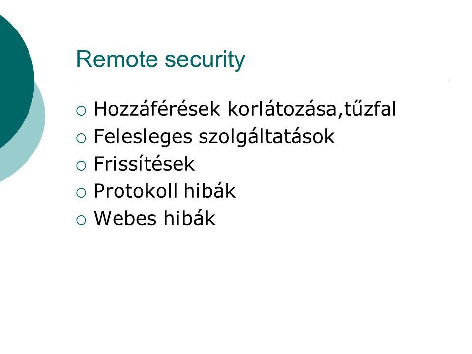 Remote security Hozzáférések korlátozása,tűzfal