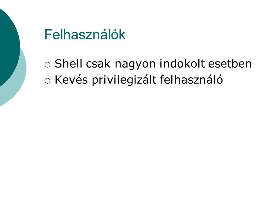 Felhasználók Shell csak nagyon indokolt esetben