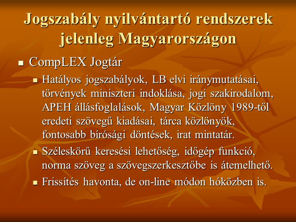 Jogszabály nyilvántartó rendszerek jelenleg Magyarországon