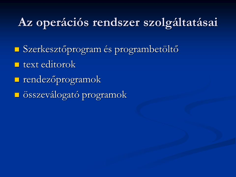 Az operációs rendszer szolgáltatásai