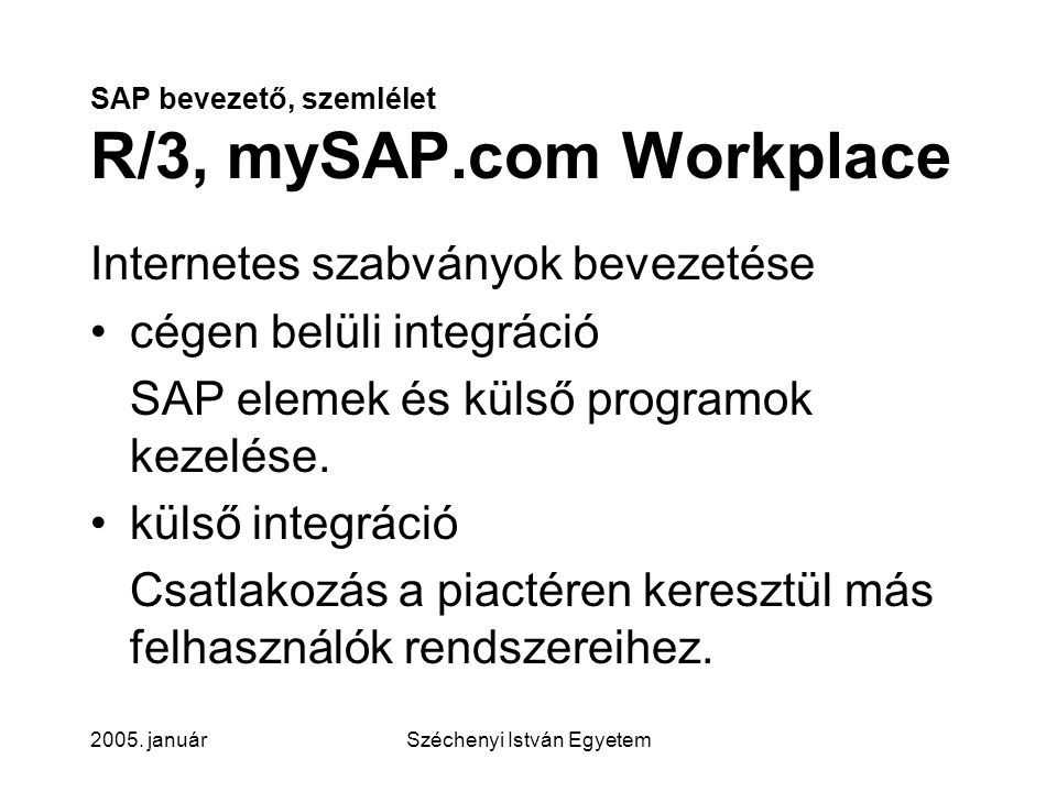 SAP bevezető, szemlélet R/3, mySAP.com Workplace