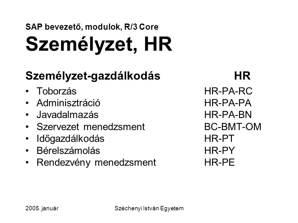 SAP bevezető, modulok, R/3 Core Személyzet, HR
