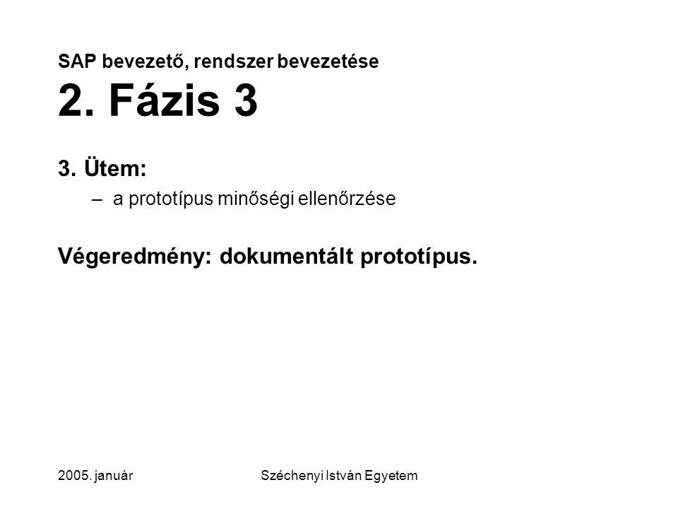 SAP bevezető, rendszer bevezetése 2. Fázis 3