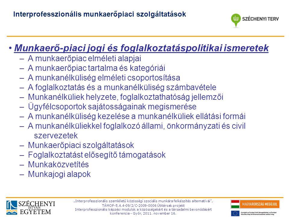Munkaerő-piaci jogi és foglalkoztatáspolitikai ismeretek