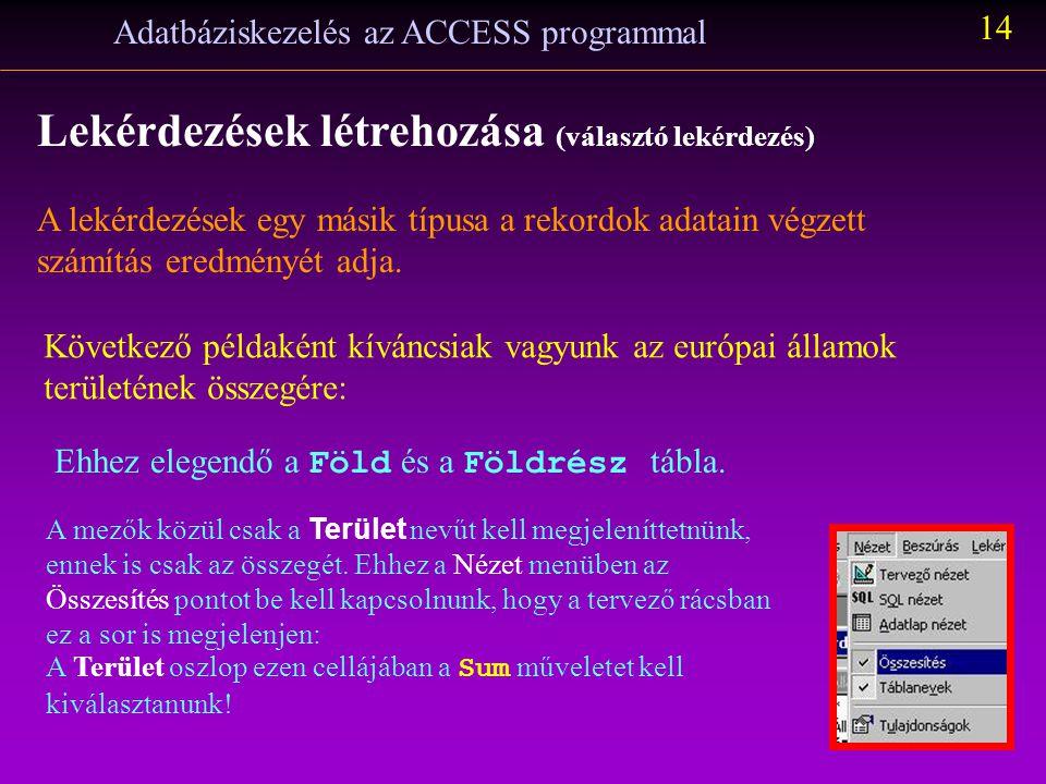 Adatbáziskezelés az ACCESS programmal