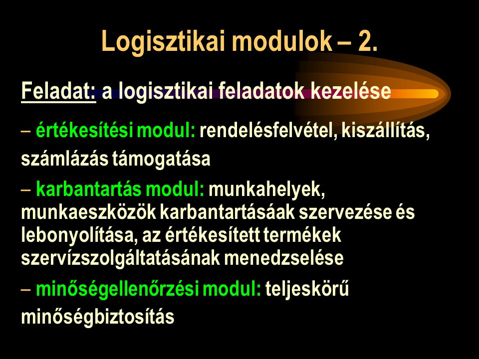 Logisztikai modulok – 2. Feladat: a logisztikai feladatok kezelése