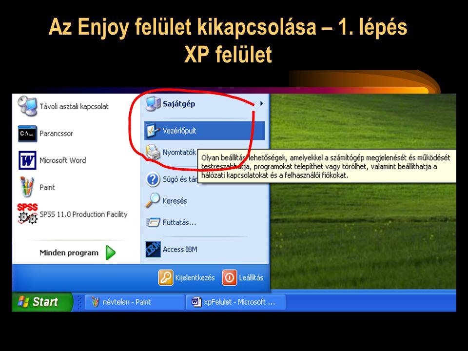 Az Enjoy felület kikapcsolása – 1. lépés XP felület