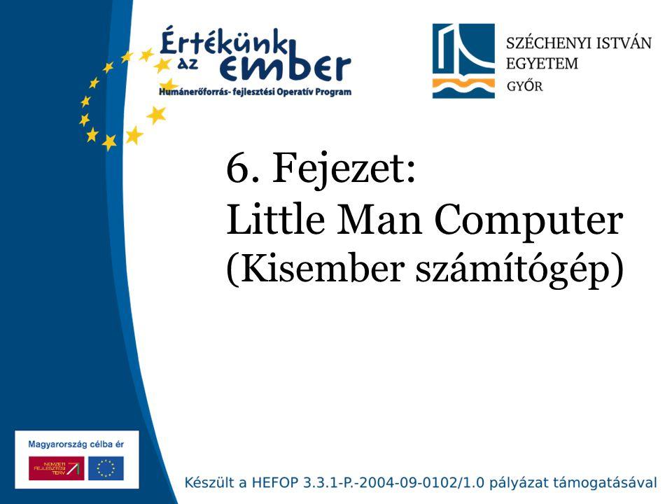 6. Fejezet: Little Man Computer (Kisember számítógép)