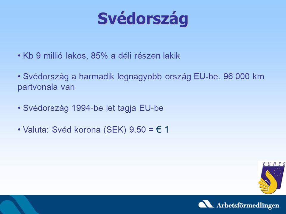 Svédország Kb 9 millió lakos, 85% a déli részen lakik
