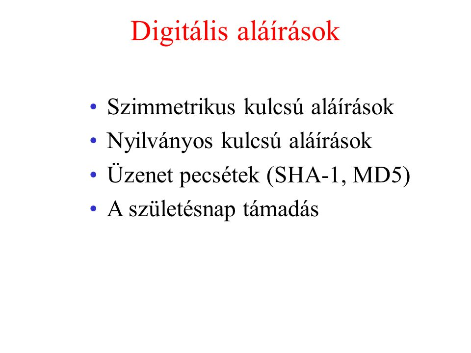 Digitális aláírások Szimmetrikus kulcsú aláírások