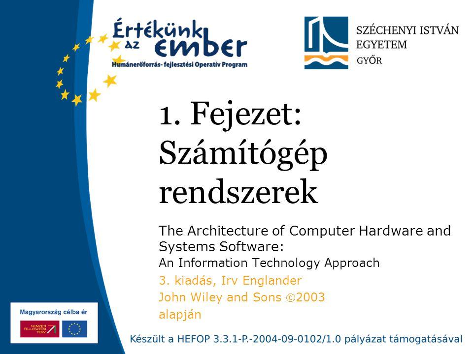 1. Fejezet: Számítógép rendszerek