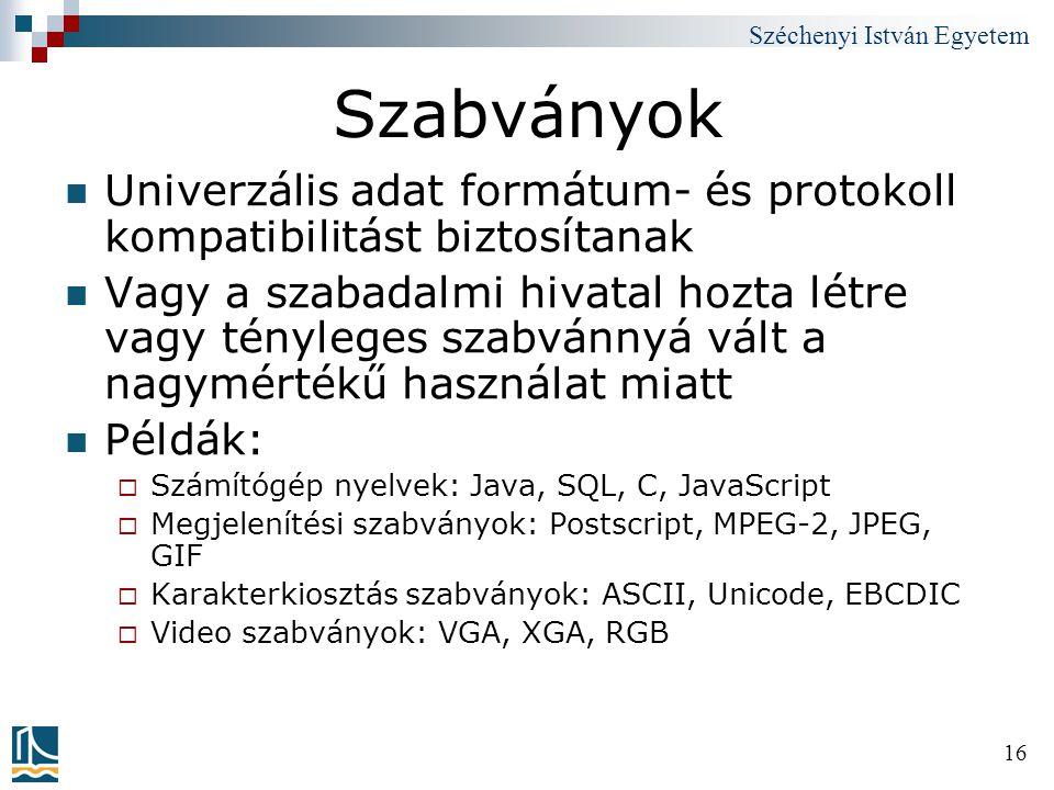 Szabványok Univerzális adat formátum- és protokoll kompatibilitást biztosítanak.