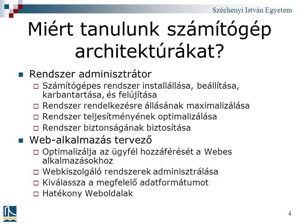 Miért tanulunk számítógép architektúrákat