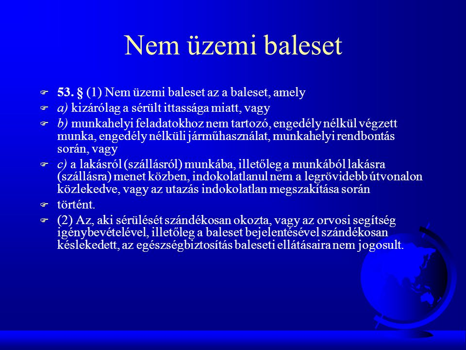 Nem üzemi baleset 53. § (1) Nem üzemi baleset az a baleset, amely