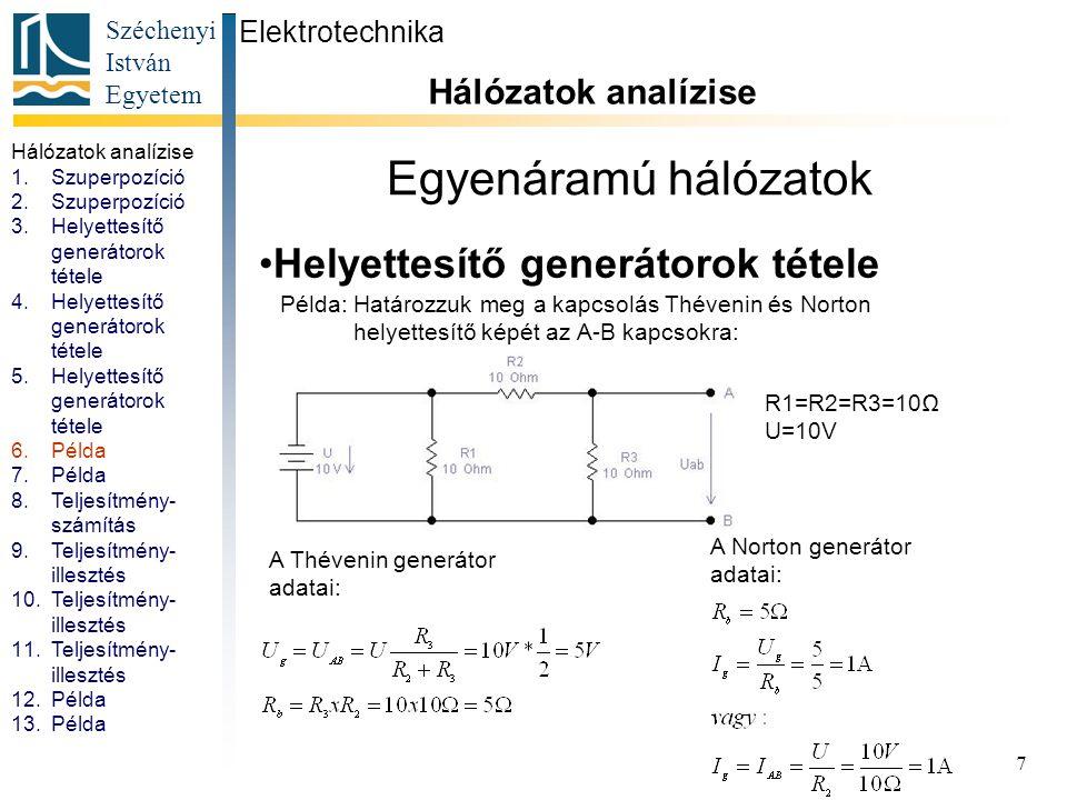 Egyenáramú hálózatok Helyettesítő generátorok tétele