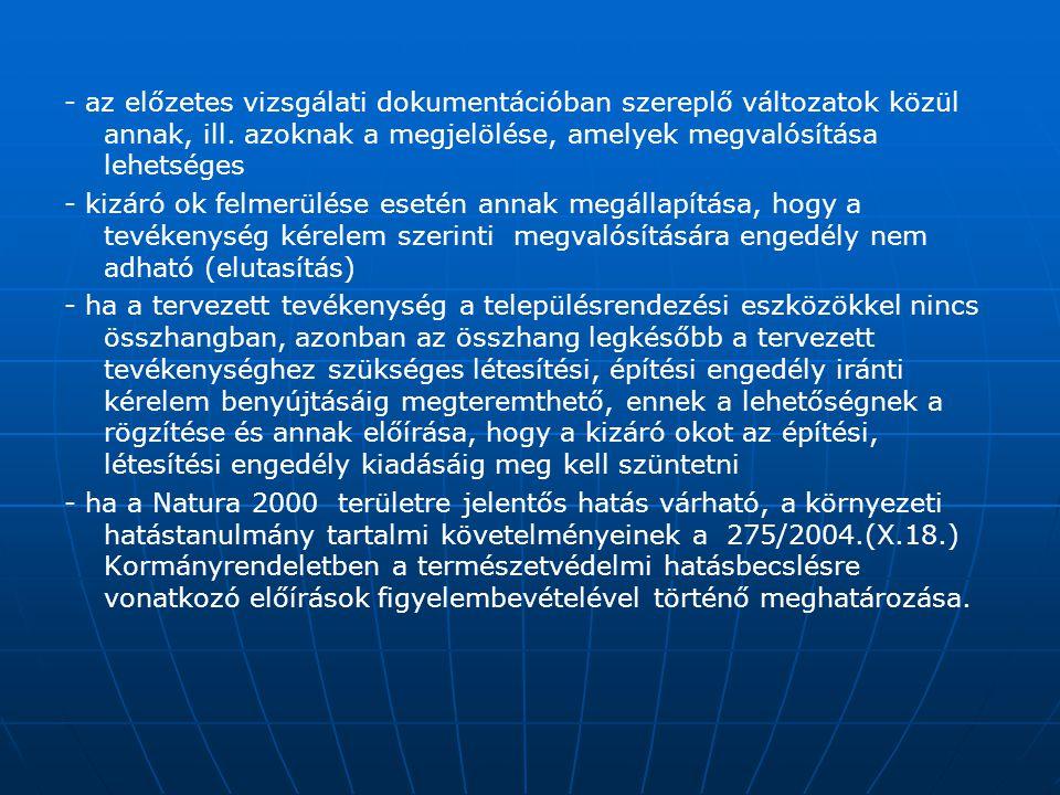 - az előzetes vizsgálati dokumentációban szereplő változatok közül annak, ill. azoknak a megjelölése, amelyek megvalósítása lehetséges