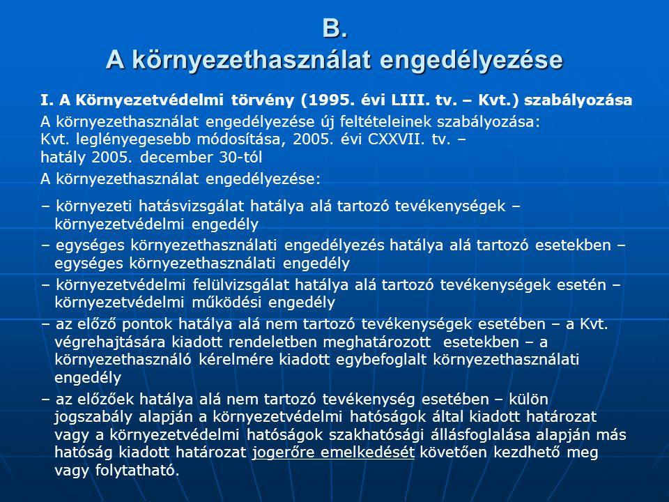 B. A környezethasználat engedélyezése