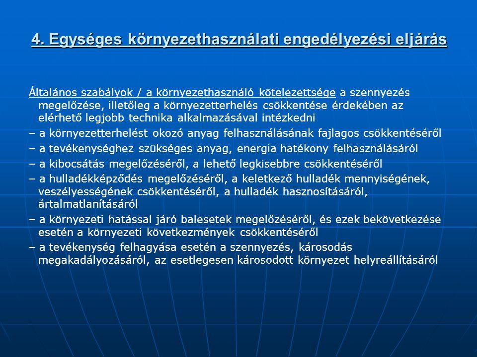 4. Egységes környezethasználati engedélyezési eljárás