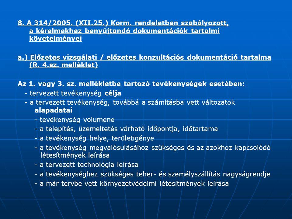 8. A 314/2005. (XII. 25. ) Korm. rendeletben szabályozott,