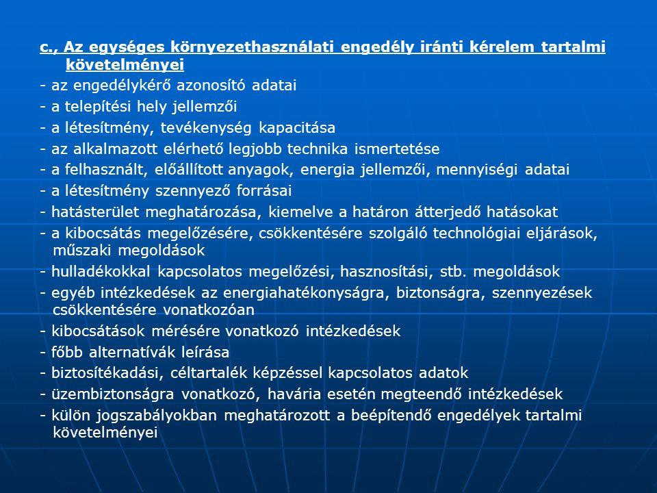 c. , Az egységes környezethasználati engedély iránti kérelem tartalmi