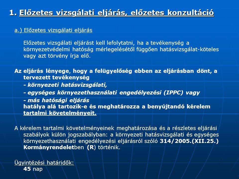 1. Előzetes vizsgálati eljárás, előzetes konzultáció