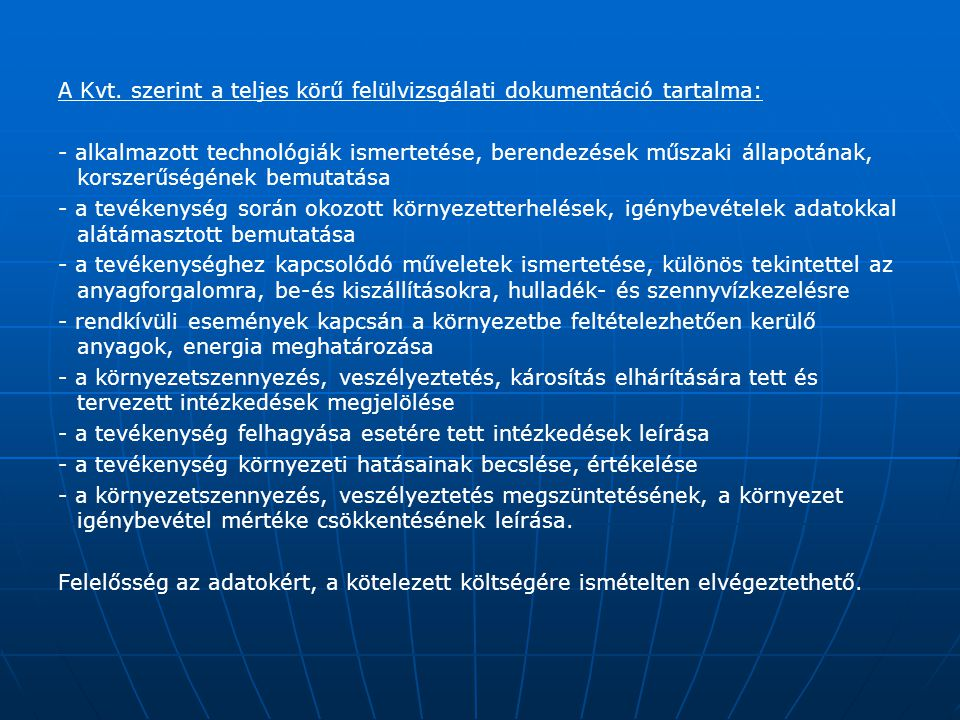 A Kvt. szerint a teljes körű felülvizsgálati dokumentáció tartalma: