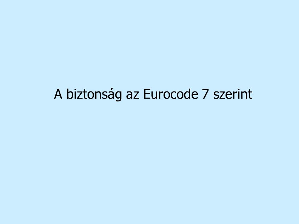 A biztonság az Eurocode 7 szerint
