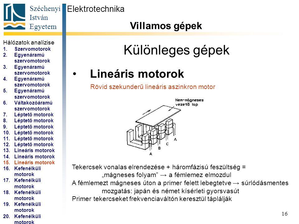 Különleges gépek Lineáris motorok Villamos gépek Elektrotechnika