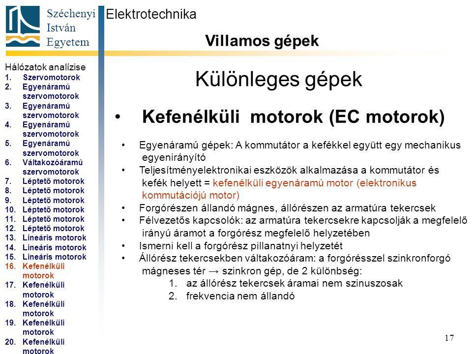 Különleges gépek Kefenélküli motorok (EC motorok) Villamos gépek