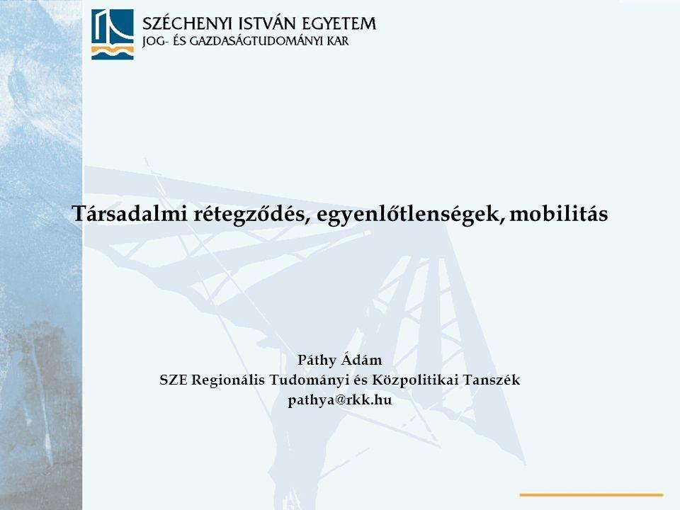 Társadalmi rétegződés, egyenlőtlenségek, mobilitás