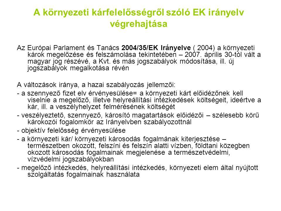 A környezeti kárfelelősségről szóló EK irányelv végrehajtása