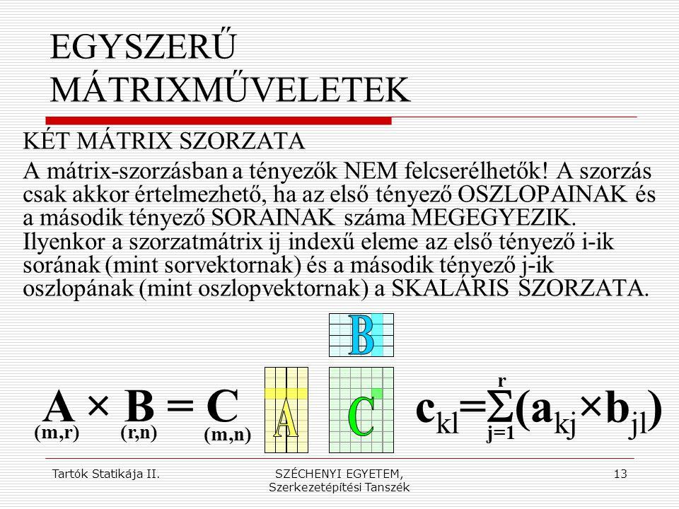 EGYSZERŰ MÁTRIXMŰVELETEK