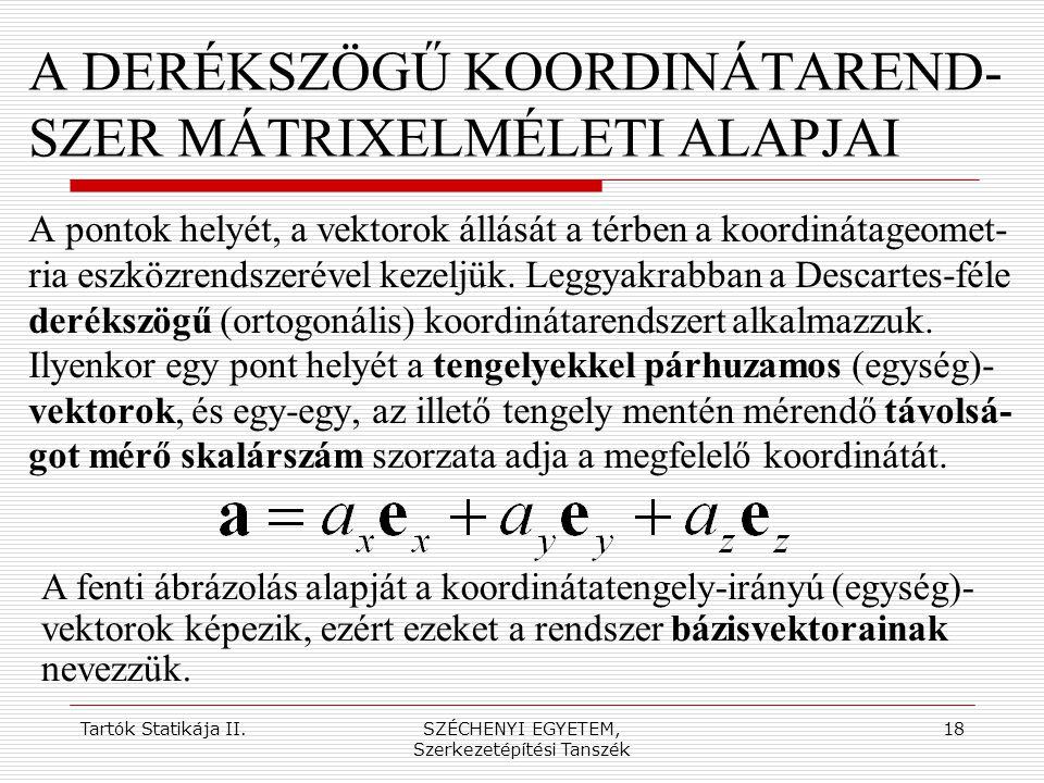 A DERÉKSZÖGŰ KOORDINÁTAREND-SZER MÁTRIXELMÉLETI ALAPJAI