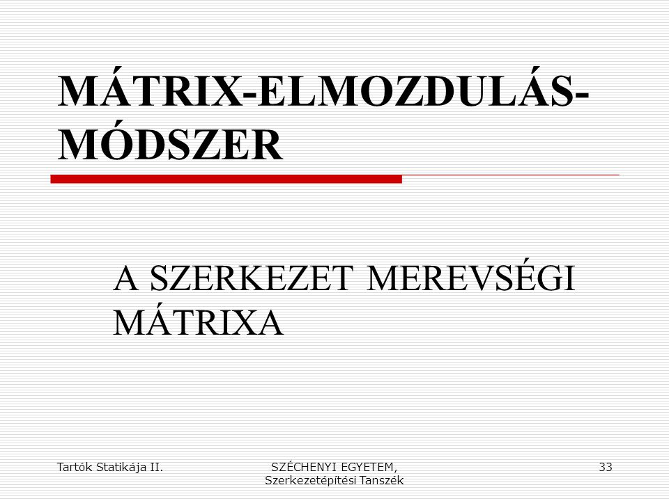 MÁTRIX-ELMOZDULÁS-MÓDSZER