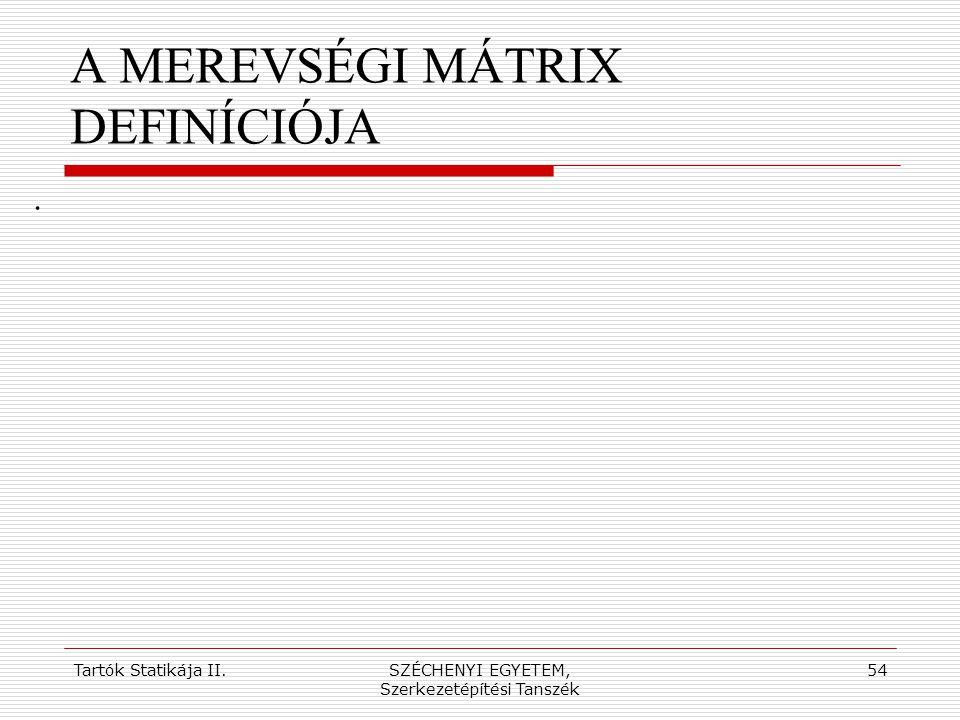 A MEREVSÉGI MÁTRIX DEFINÍCIÓJA