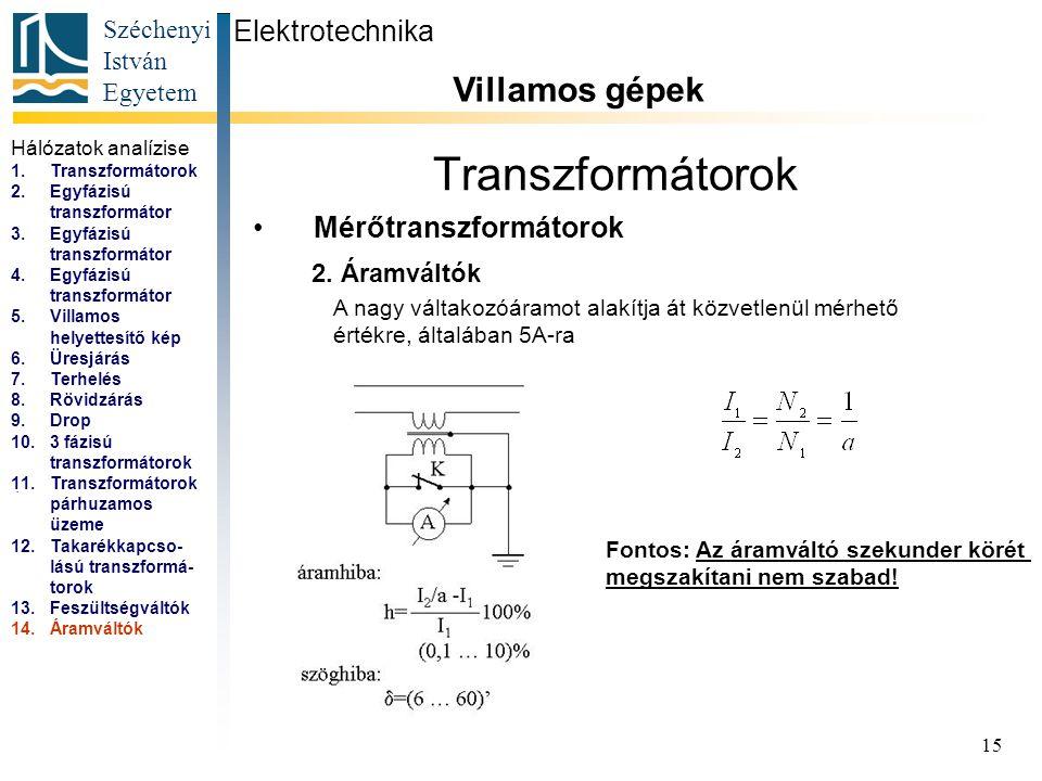 Transzformátorok Villamos gépek Elektrotechnika Mérőtranszformátorok
