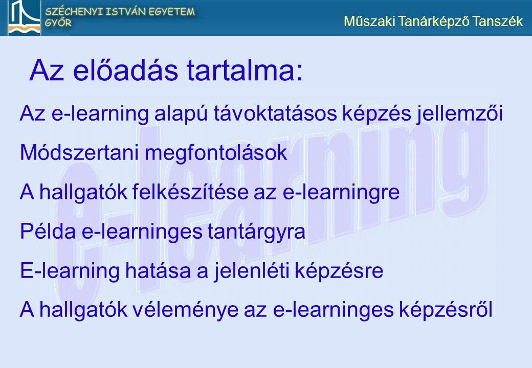 Az előadás tartalma: Az e-learning alapú távoktatásos képzés jellemzői