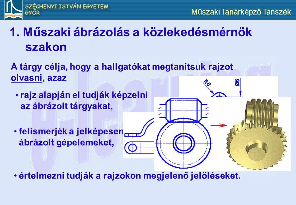 1. Műszaki ábrázolás a közlekedésmérnök szakon