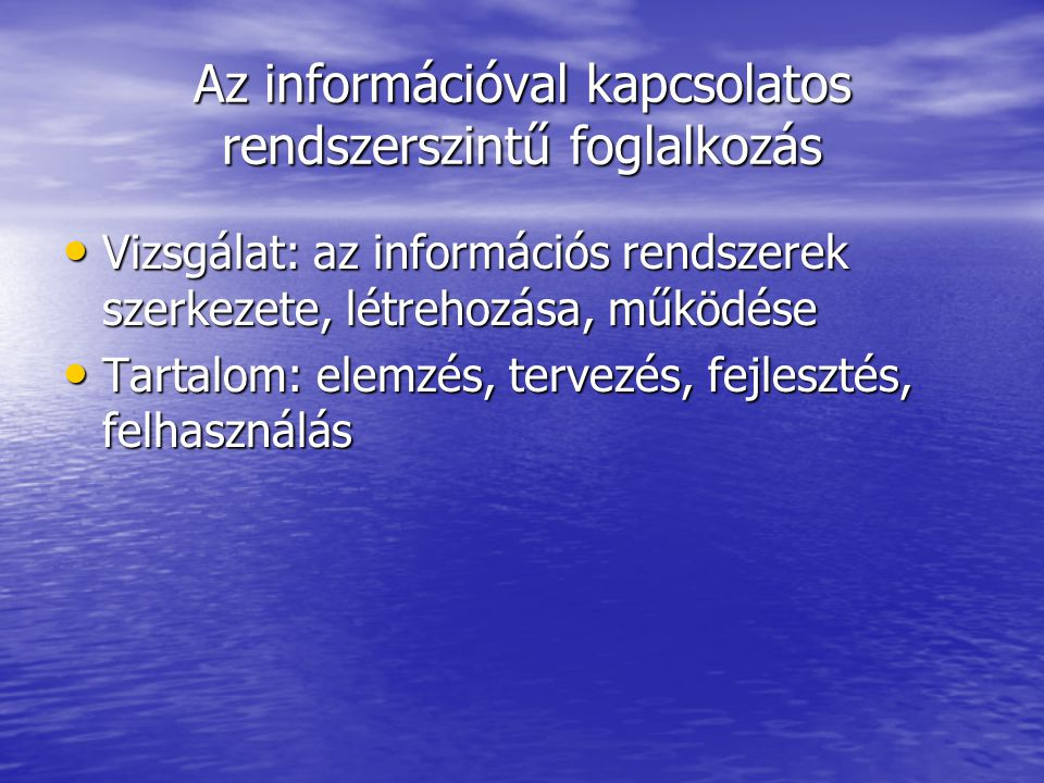 Az információval kapcsolatos rendszerszintű foglalkozás
