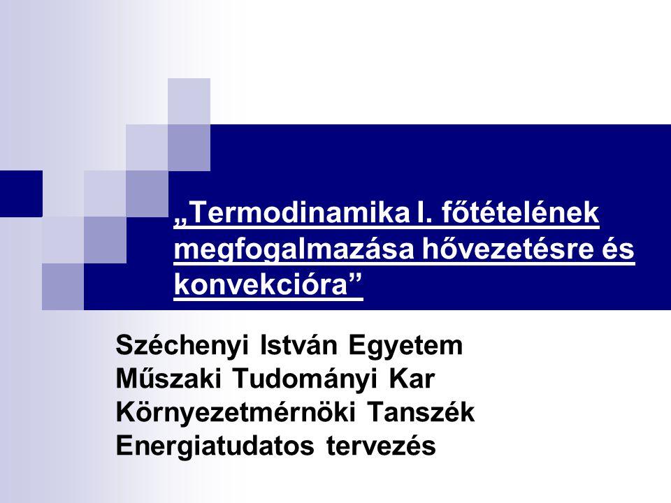 """""""Termodinamika I. főtételének megfogalmazása hővezetésre és konvekcióra"""