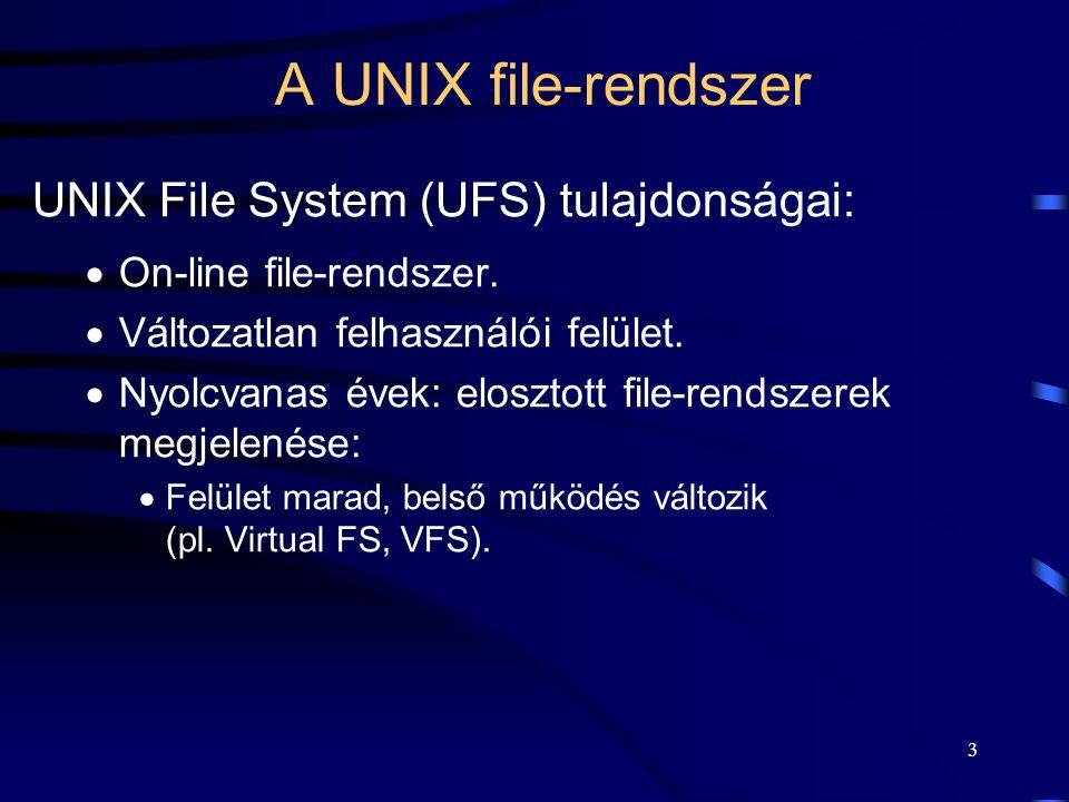 A UNIX file-rendszer UNIX File System (UFS) tulajdonságai: