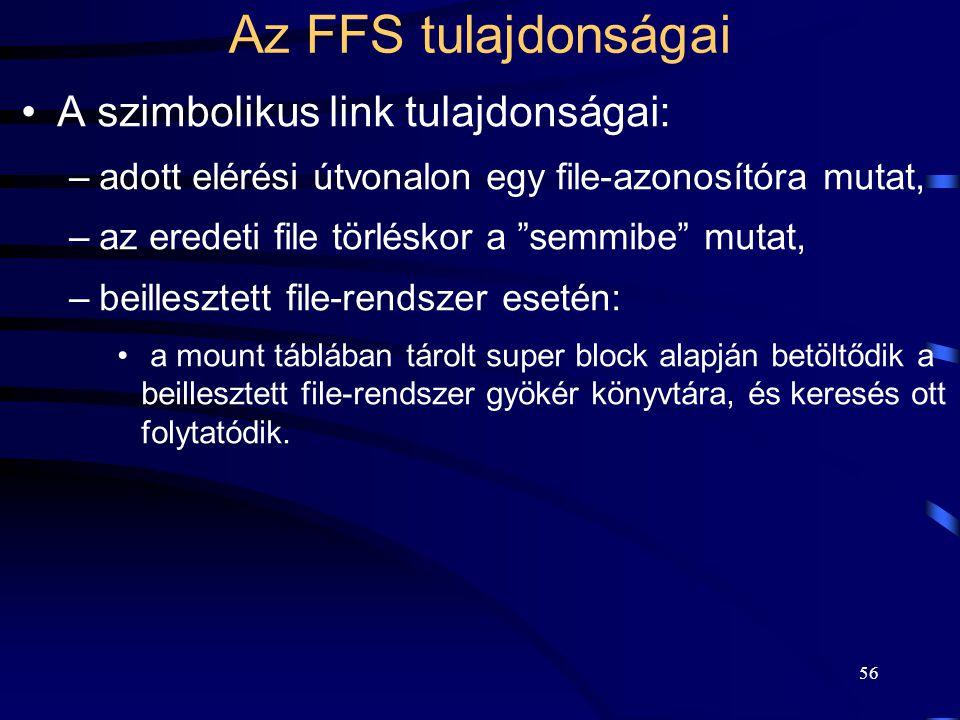 Az FFS tulajdonságai A szimbolikus link tulajdonságai: