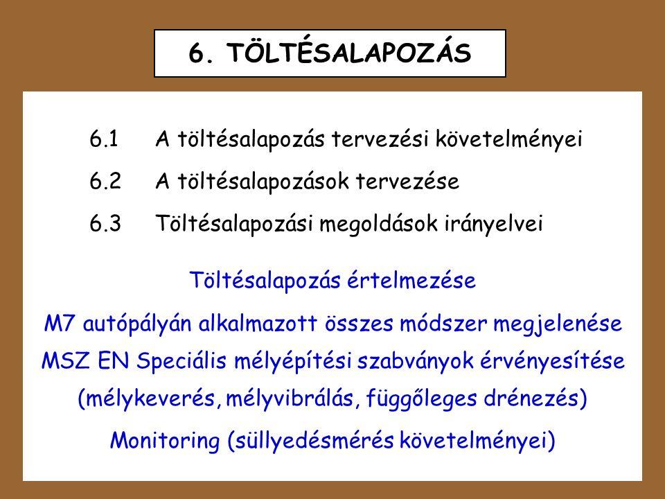 6. TÖLTÉSALAPOZÁS 6.1 A töltésalapozás tervezési követelményei
